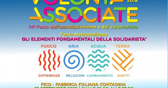Domenica 16 settembre 2018  VOLONTASSOCIATE 2018  Festa metropolitana del non profit dalle 10 alle 18 a FICO